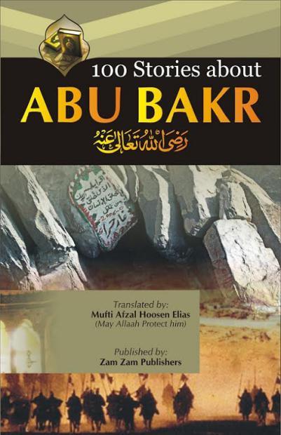 100 Stories of Hazrat Abu Bakar(R.A)