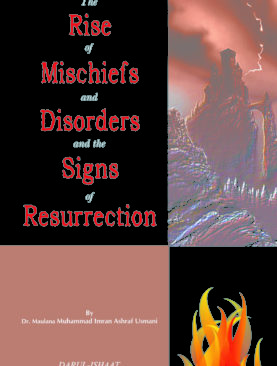 The Rise of Mischiefs and Disorders and the Signs of Resurrection
