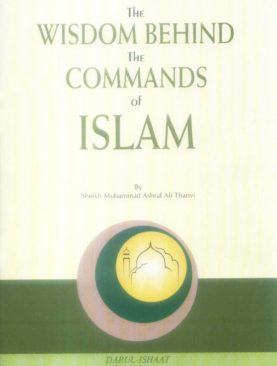The Wisdom Behind The Commands of Islam