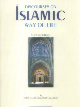 Discourses on Islamic Way of Life